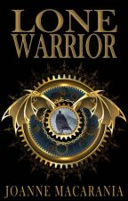 Lone Warrior (Wattys 2016) by JoanneMacarania