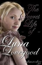 The Secret Life of Luna Lovegood by Mkmrockzz