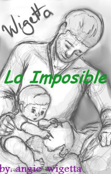 Lo Imposible. Wigetta.