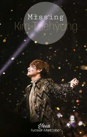 KIM TAEHYUNG IS MISSING [On going] by Ayezuuup