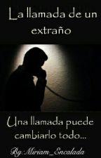 La llamada de un extraño by Miriam_Encalada