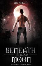 Beneath The Blood Moon {TMT #2} by BlackKnight77