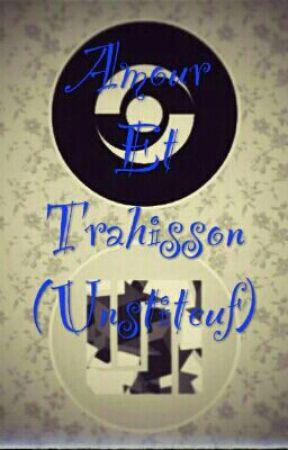 Amour et Trahisson (Unstiteuf) by bliicheuselilou13