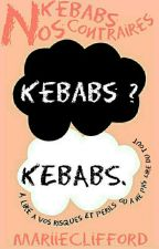 Nos Kebabs Contraires by MariieClifford