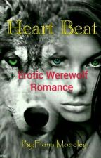 Heart Beat(Erotic Werewolf Romance) by Fionamoodley