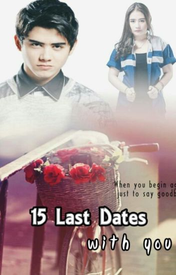 15 Last Dates With You