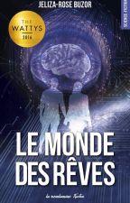 ** Le Monde des Rêves **( SOUS CONTRAT D'EDITION ) by Jeliza-Rose