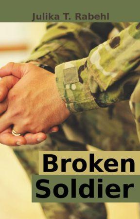 Broken Soldier - Kurzgeschichte by JulikaRabehl