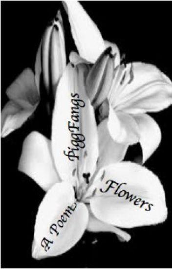 Flowers-A Poem