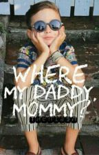 Where My Daddy,Mommy? by theniasm