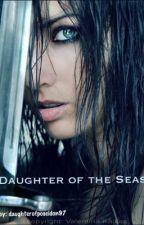 Daughter of the Seas (Daughter of Poseidon a Percy J. FanFic) by daughterofposeidon97