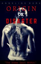 O R I G I N  of  DISASTER (Prequel of the Beautiful Disaster Series) by DarkWingAngeliqe
