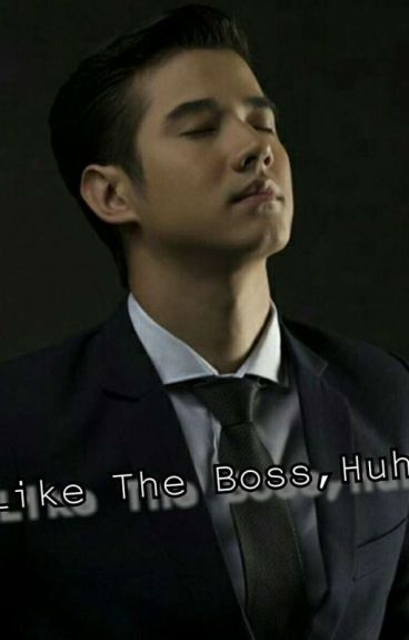 Like The Boss,Huh!!