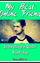 My Best Online Friend by InnocentMirror