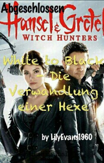 Hänsel und Gretel - Hexenjäger 〰〰Write to Black - Die Verwandlung einer Hexe  ✔