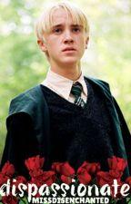 Dispassionate (Draco Malfoy) by MissDisenchanted