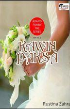 KAWIN PAKSA (TAMMAT/Beberapa Part Sudah dihapus)/ TERSEDIA DALAM VERSI CETAK by Cerita_RZ