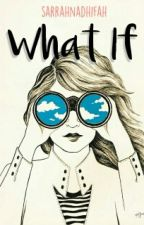 What If by saz-zy
