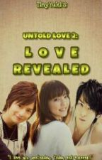 UNTOLD LOVE 2: LOVE REVEALED [UNEDITED] by TinyYuki