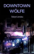 Downtown-Wölfe by RobynLandau