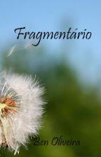 Fragmentário by benoliveira