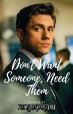 Don't Want Someone, Need Them (Aaron Tveit Fanfic) by trinityLOTR