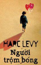 Người trộm bóng - Marc Levy (full) by XituMurasaki