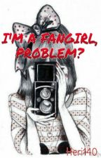 I'm A Fangirl. Problem? /N. H. ff by Heri140