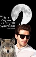 The Alpha of the Guardians by That-Girl99