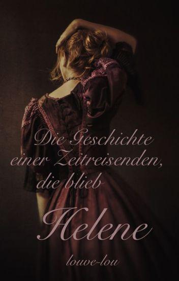 Helene - Die Geschichte einer Zeitreisenden, die blieb