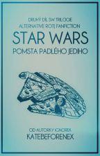 Star Wars: Pomsta padlého Jediho by KateBeforeNex