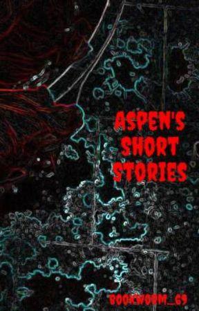 Aspen's Short Stories by bookworm_69