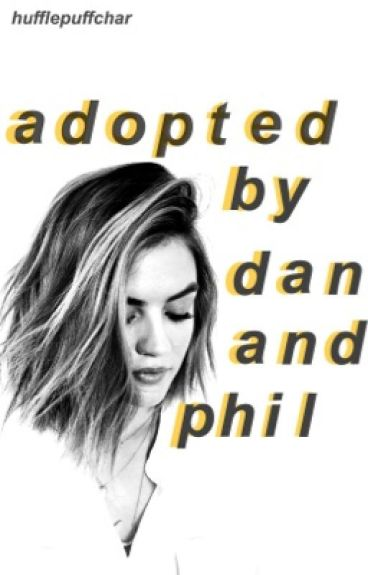 Adopted by Dan and Phil ((completed))