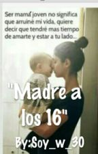 """Madre a los 16"" by Soy_w_30"