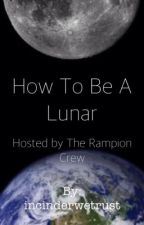 A Guide to Being Lunar: Ask the Rampion Crew by inmelaniewetrust
