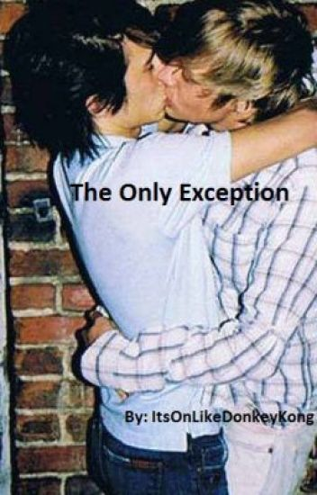 The Only Exception. (boyxboy)