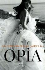 OPIA by YsmnUnal