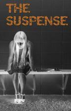 THE SUSPENSE by ShreshthGourish