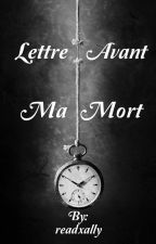 Lettre avant ma mort by alison_sharman