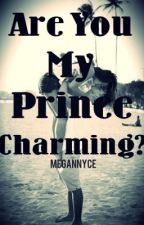 Are You My Prince Charming? by MeganNyce