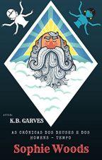 As crônicas dos deuses e dos homens - Tempo - Livro I by kleisson