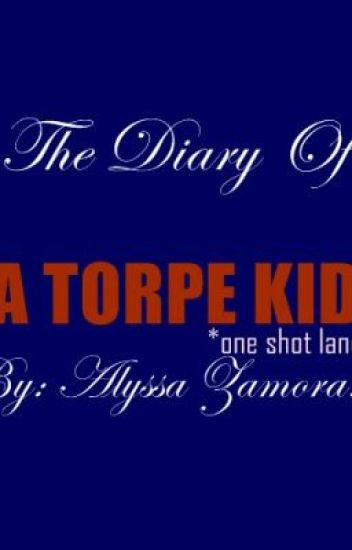 The Diary of a Torpe Kid. (One Shot)