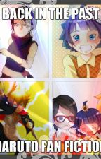 Back in the past-Naruto fan fiction by Sazuna-uchiha-155