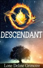 DESCENDANT by LoneDelineGrimoire
