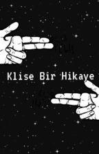 Klişe Bir Hikaye by llocoo