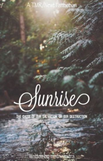 Sunrise (A TMR | Newt Fanfiction) [1]