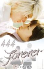 444 Forever (ONESHOT) by Yeppeun