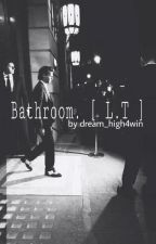 Bathroom. [[ L.T ]] by dream_high4win