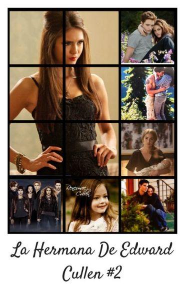 La hermana de Edward Cullen  [Book #2]