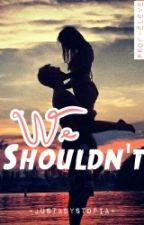 We shouldn't (prof~élève) by JustADystopia
